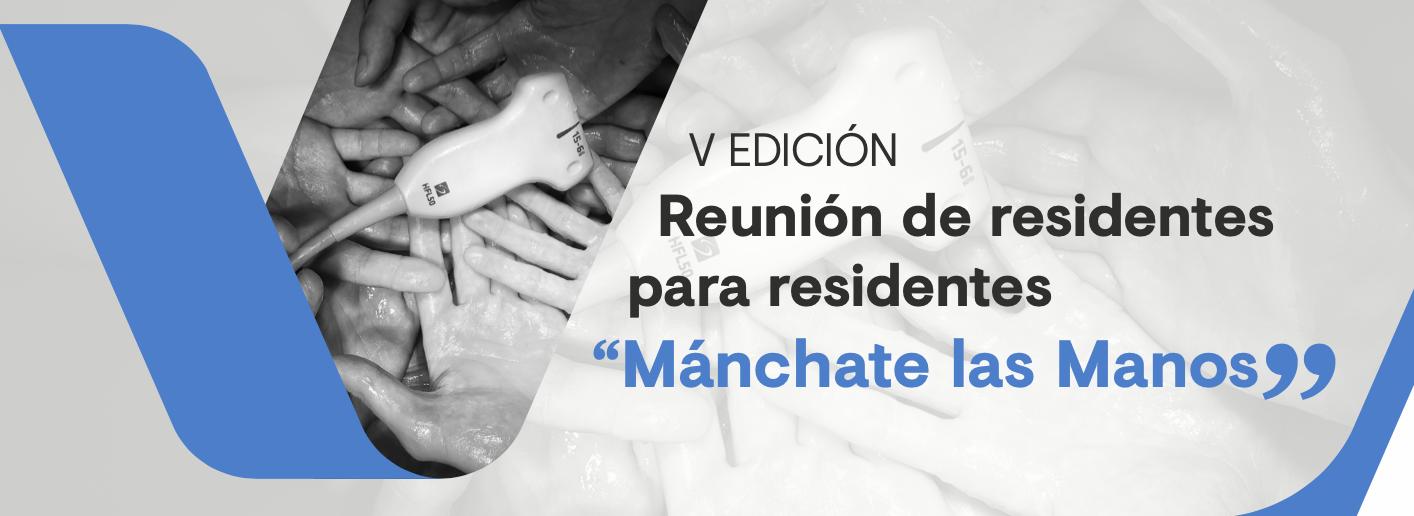 """V Edición - Reunión de residentes para residentes: """"Mánchate las Manos"""""""""""